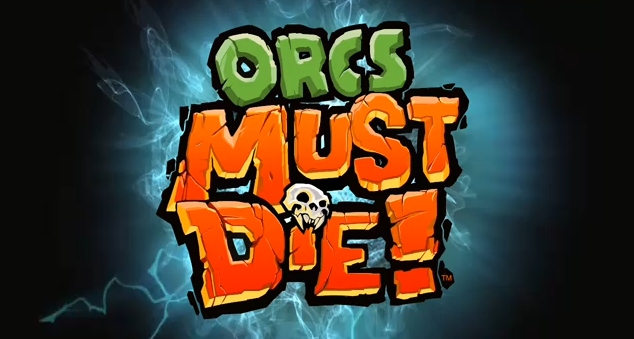 "Orc Must Die ""Unchained"""